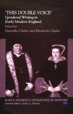 'This Double Voice' Gendered Writing in Early Modern England by Na Na