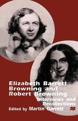Elizabeth Barrett Browning and Robert Browning Interviews and Recollections by Na Na