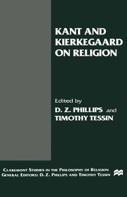 Kant and Kierkegaard on Religion by Professor D. Z. Phillips