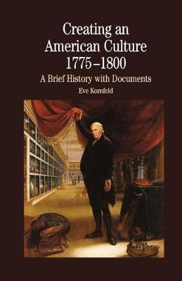 Creating an American Culture: 1775-1800 by Na Na