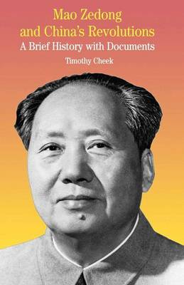 Mao Zedong and China's Revolutions A Brief History with Documents by Na Na