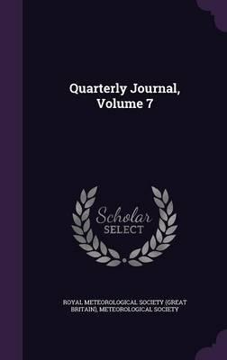 Quarterly Journal, Volume 7 by Royal Meteorological Society (Great Brit, Meteorological Society