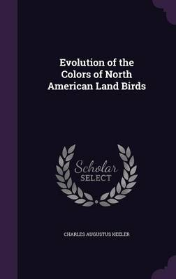 Evolution of the Colors of North American Land Birds by