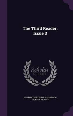 The Third Reader, Issue 3 by William Torrey Harris, Andrew Jackson Rickoff