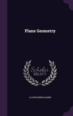 Plane Geometry by Claude Irwin Palmer