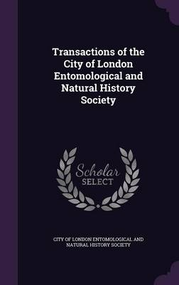 Transactions of the City of London Entomological and Natural History Society by City of London Entomological and Natural