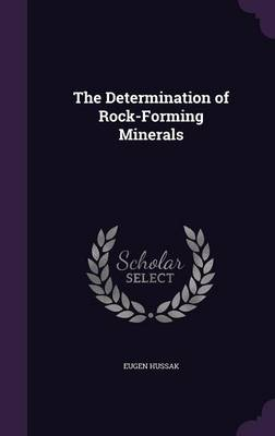 The Determination of Rock-Forming Minerals by Eugen Hussak