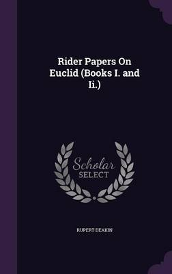 Rider Papers on Euclid (Books I. and II.) by Rupert Deakin