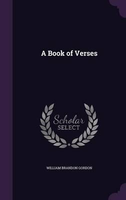 A Book of Verses by William Brandon Gordon
