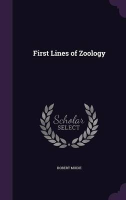 First Lines of Zoology by Robert Mudie