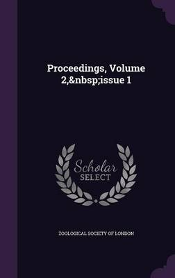 Proceedings, Volume 2, Issue 1 by Zoological Society of London