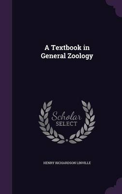 A Textbook in General Zoology by Henry Richardson Linville