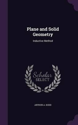 Plane and Solid Geometry Inductive Method by Arthur A Dodd