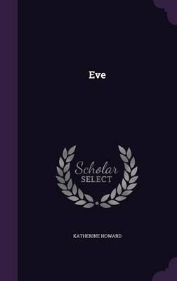 Eve by Katherine Howard