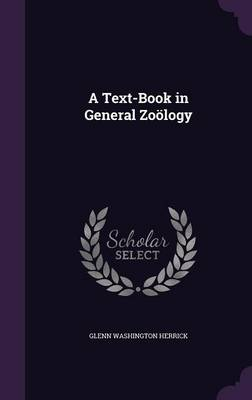 A Text-Book in General Zoology by Glenn Washington Herrick