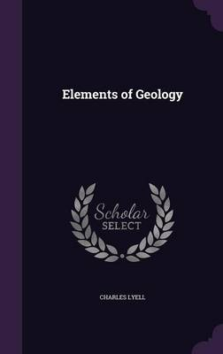 Elements of Geology by Charles Lyell