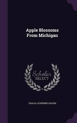 Apple Blossoms from Michigan by Thalia Catherine Seager
