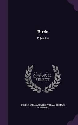 Birds P. [Vii]-XIII by Eugene William Oates, William Thomas Blanford