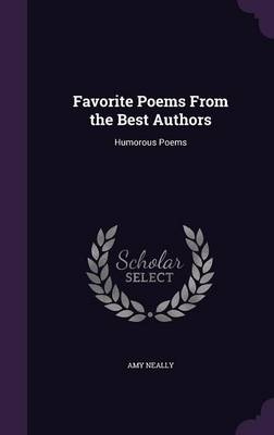 Favorite Poems from the Best Authors Humorous Poems by Amy Neally
