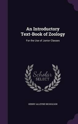 An Introductory Text-Book of Zoology For the Use of Junior Classes by Henry Alleyne Nicholson