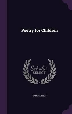 Poetry for Children by Samuel Eliot