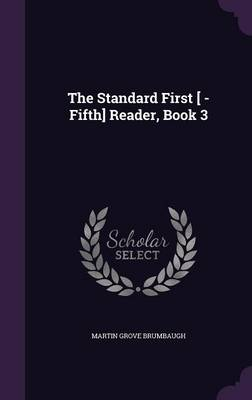 The Standard First [ -Fifth] Reader, Book 3 by Martin Grove Brumbaugh