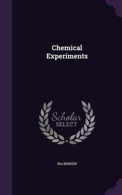 Chemical Experiments by Ira Remsen