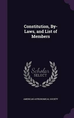 Constitution, By-Laws, and List of Members by American Astronomical Society