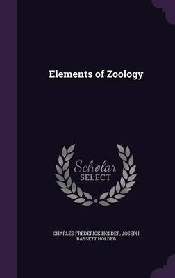 Elements of Zoology by Charles Frederick Holder, Joseph Bassett Holder
