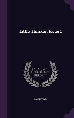 Little Thinker, Issue 1 by Salem Town
