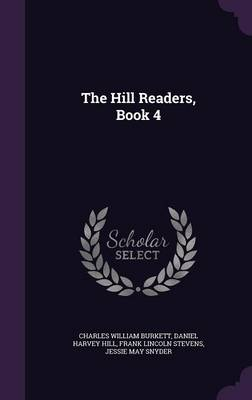 The Hill Readers, Book 4 by Charles William Burkett, Daniel Harvey Hill, Frank Lincoln Stevens