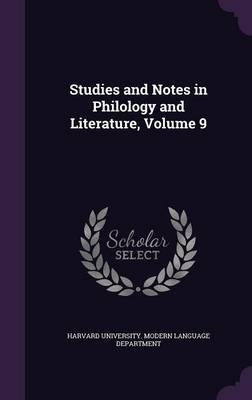 Studies and Notes in Philology and Literature, Volume 9 by Harvard University Modern Language Depa