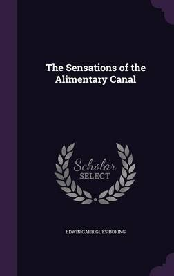 The Sensations of the Alimentary Canal by Edwin Garrigues Boring