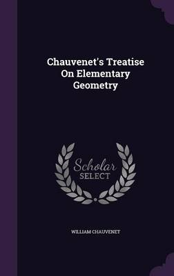 Chauvenet's Treatise on Elementary Geometry by William Chauvenet