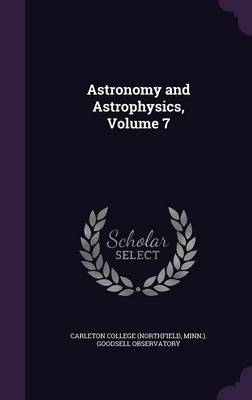 Astronomy and Astrophysics, Volume 7 by Minn ) Go Carleton College (Northfield