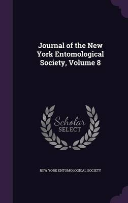 Journal of the New York Entomological Society, Volume 8 by New York Entomological Society