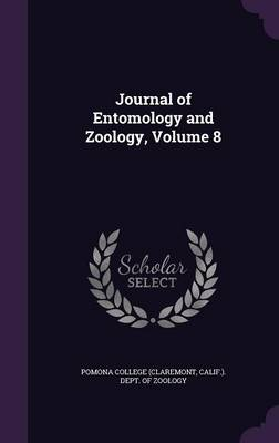 Journal of Entomology and Zoology, Volume 8 by Calif ) Dept Pomona College (Claremont