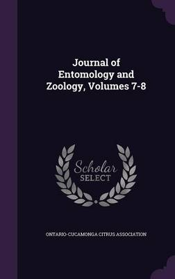 Journal of Entomology and Zoology, Volumes 7-8 by Ontario-Cucamonga Citrus Association