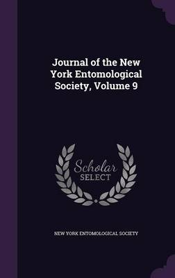 Journal of the New York Entomological Society, Volume 9 by New York Entomological Society