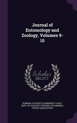 Journal of Entomology and Zoology, Volumes 9-10 by Calif ) Dept Pomona College (Claremont, Ontario-Cucamonga Citrus Association
