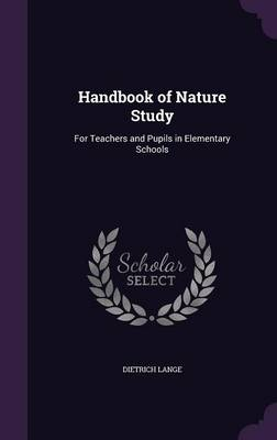Handbook of Nature Study For Teachers and Pupils in Elementary Schools by Dietrich Lange
