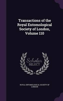 Transactions of the Royal Entomological Society of London, Volume 110 by Royal Entomological Society of London