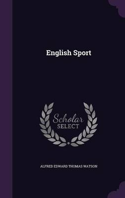 English Sport by Alfred Edward Thomas Watson