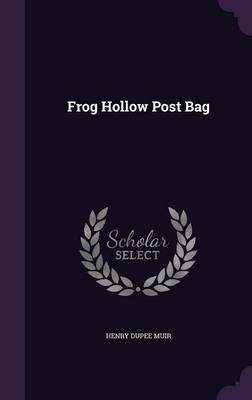 Frog Hollow Post Bag by Henry Dupee Muir