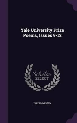 Yale University Prize Poems, Issues 9-12 by Yale University