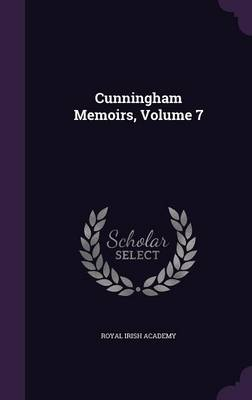 Cunningham Memoirs, Volume 7 by Royal Irish Academy