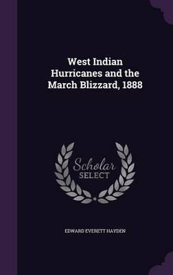 West Indian Hurricanes and the March Blizzard, 1888 by Edward Everett Hayden