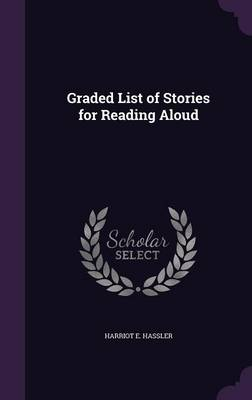 Graded List of Stories for Reading Aloud by Harriot E Hassler