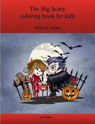 The First Big Scary Coloring Book for Kids by Lonnie Bargo