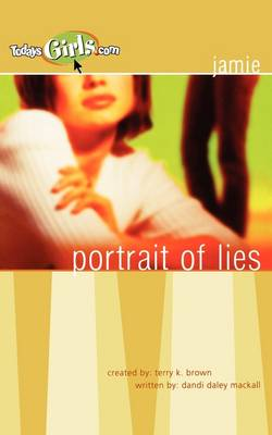 Portrait of Lies by Dandi Daley Mackall, Terry K. Brown
